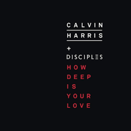 Calvin Harris feat. Disciples - How Deep Is Your Love (Olly James Bootleg)