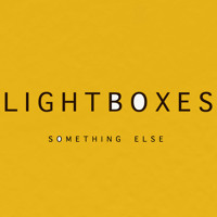 Lightboxes - Something Else