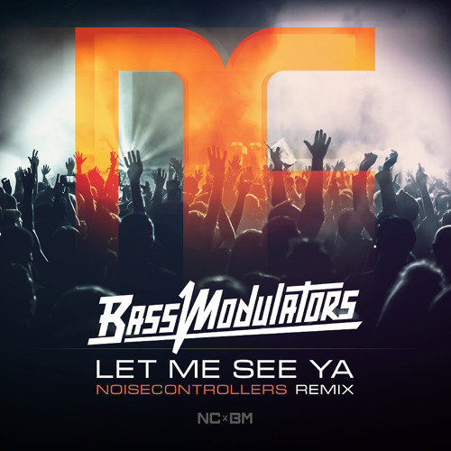 Let Me See Ya (Noisecontrollers Remix)(Radio Edit)