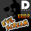 Krid P - Evil Scream (Out Now)