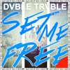 DVBLE TRVBLE feat. Andrew Galucki - Set Me Free (Original Mix)