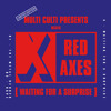 Red Axes - Waiting For A Surprise