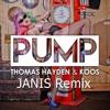 Thomas Hayden & Koos - PUMP! (JANIS Remix)