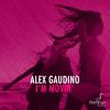 Alex Gaudino - I'm Movin'  (Alex Gaudino & Dyson Kellerman Mix) [OUT NOW]