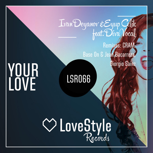 Ivan Deyanov & Eyup Celik Feat. DIVA Vocal - Your Love (CRAM Remix) | ★OUT NOW★