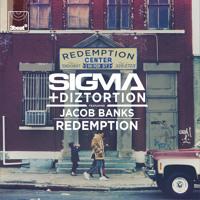 Sigma & Diztortion ft. Jacob Banks - Redemption