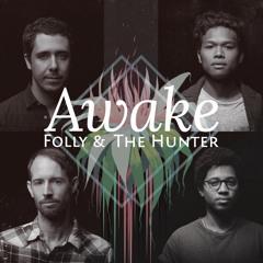 Folly And The Hunter - Awake