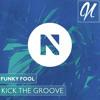 Funky fool - Kick The Groove (Original Mix)