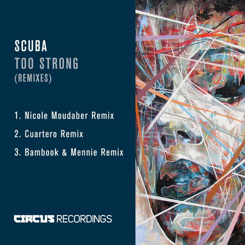 Scuba - Too Strong (Bambook & Mennie Remix)[Circus Recordings]