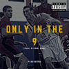 Only In The 9 (Feat. D-Cam, HRB)