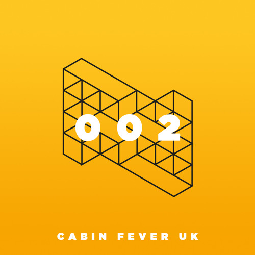 Mix 002: Cabin Fever UK