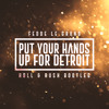 Fedde Le Grand - Put Your Hands Up For Detroit (Holl & Rush Bootleg) [FREE DOWNLOAD]