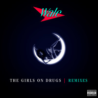 Wale Girls On Drugs (Kodak To Graph Remix) Artwork