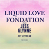Liquid Love Fondation + Jess Glynne - Not Letting Go, Youll Never Walk Alone (MA-GA Mash Up)
