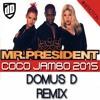 Coco Jambo 2015 (Domus D Remix)- Mr President