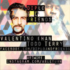 Diplo and Friends : Valentino Khan & Todd Terry : 2015-08-23