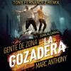 BUY FREE DOWNLOAD - La Gozadera - GenteDeZona, Marc Anthony & Juan Alcaraz (Tony Fernandez Private)