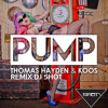 Thomas Hayden & Koos - PUMP! (Remix Dj 5hot)