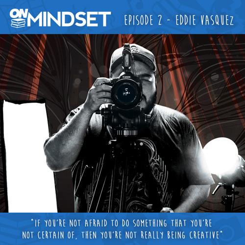 Ep. 2 - Eddie Vasquez: The road to creative director
