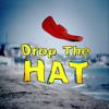 Drop The Hat
