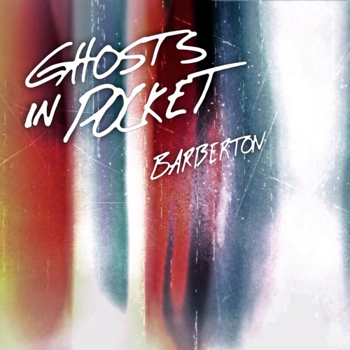 "Ghosts In Pocket - ""Barberton"""