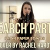 Search Party Cover by Rachel C. Hardy (Sam Bruno from Paper Towns)