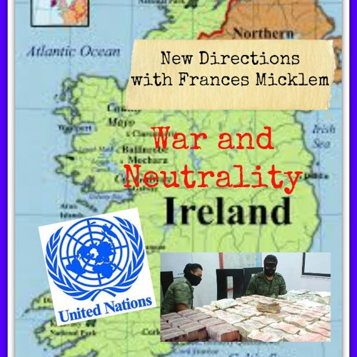 New Directions with Frances Micklem - War and Neutrality