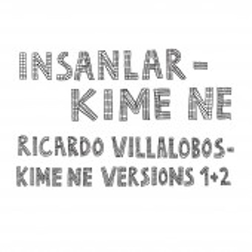 Insanlar- Kime Ne (Ricardo Villalobos Mix 1)