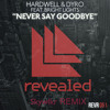 Hardwell & Dyro Feat. Bright Lights - Never Say Goodbye (NYDUBS Remix)