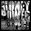 MONey Pwer Respct