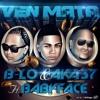 B - LO & AKA37 Feat. DJ BabyFace - Ven Mata (Prod. By Clima & MLyrics) DEMBOW 2016