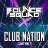 Bounce Squad - Club Nation (Chant Mix)
