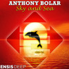 Anthony Bolar - Sky and Sea (OUT NOW)[Ensis Deep]