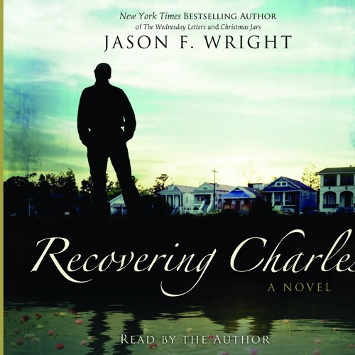 Recovering Charles - A novel by Jason Wright