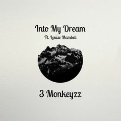 3 Monkeyzz - Into My Dream (ft. Louise Mambell) [Dancing Pineapple Exclusive]