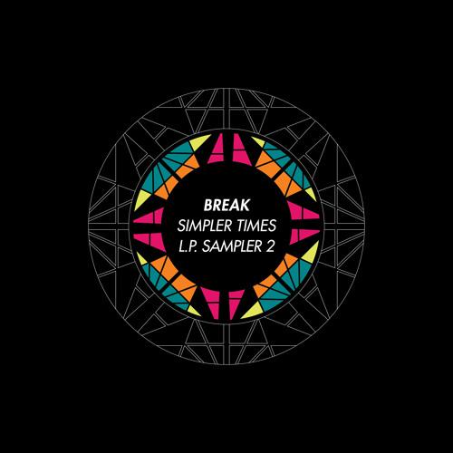 Break - Simpler Times LP Sampler 2