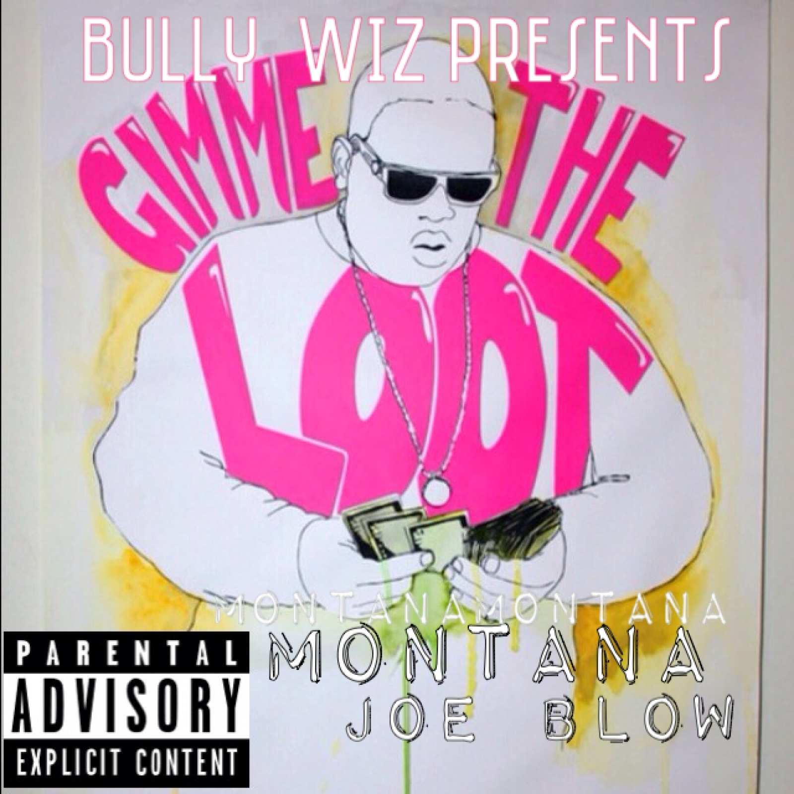 Bully Wiz Presents Montana Montana Montana x Joe Blow - Gimme The Loot [Thizzler.com Exclusive]