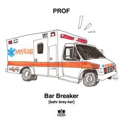 Prof - Bar Breaker