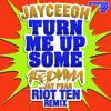 Download Jayceeoh ft. Redman & Jay Psar - Turn Me Up Some (Riot Ten Remix) / Trap Sounds Exclusive Mp3