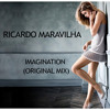 Ricardo Maravilha - Imagination (Original Mix) BUY=FREE DOWNLOAD