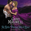 A LITTLE THING CALLED LOVE by Cathy Maxwell