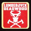 LUMBERJVCK - Deadwood [FREE DOWNLOVD]