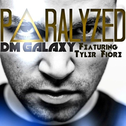 DM Galaxy - Paralyzed (feat. Tyler Fiore)