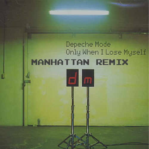 Depeche Mode -  Only When I Lose Myself  (Manahttan Mix) FREE DOWNLOAD