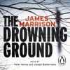 The Drowning Ground By James Marrison (Audiobook Extract) read by Peter Kenny & Joseph Balderrama