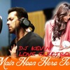 MAI HU HERO TERA Ft Salman Khan   {dj Kevin  Love  Electro Mix}