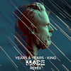 Years & Years - King (MACE Remix)