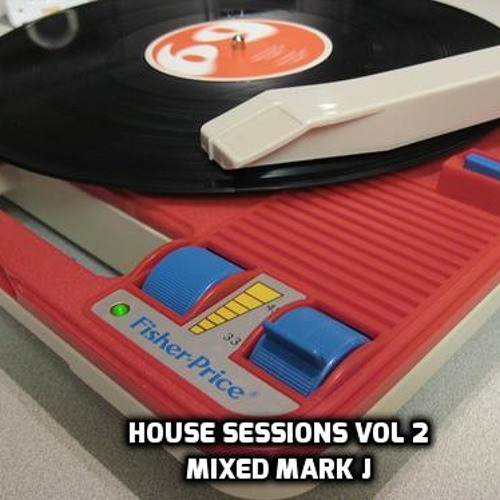 House Sessions Vol 2 Mixed Mark J
