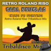 Carl Douglas - Kung Fu Fighting (Retro Roland Riso Tribaldisco Remix)