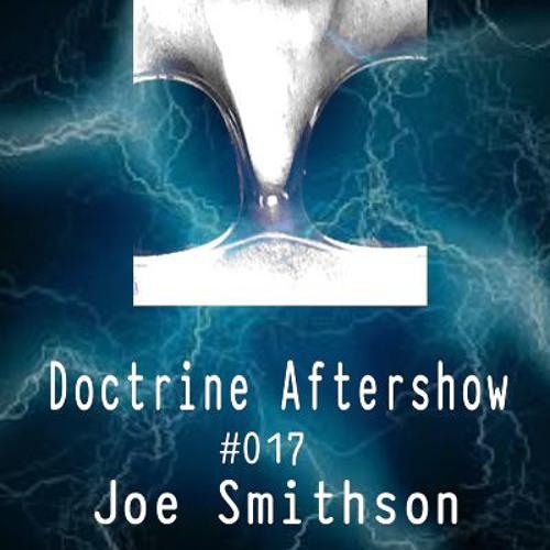 Doctrine Aftershow #017 - Joe Smithson